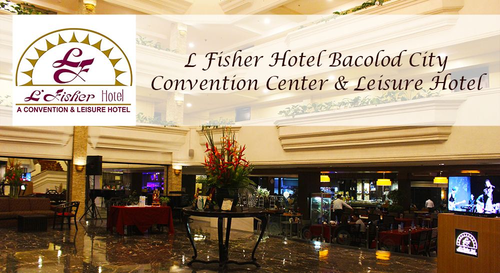 Bacolod City: L Fisher Hotel – Your Home in the City of Smiles