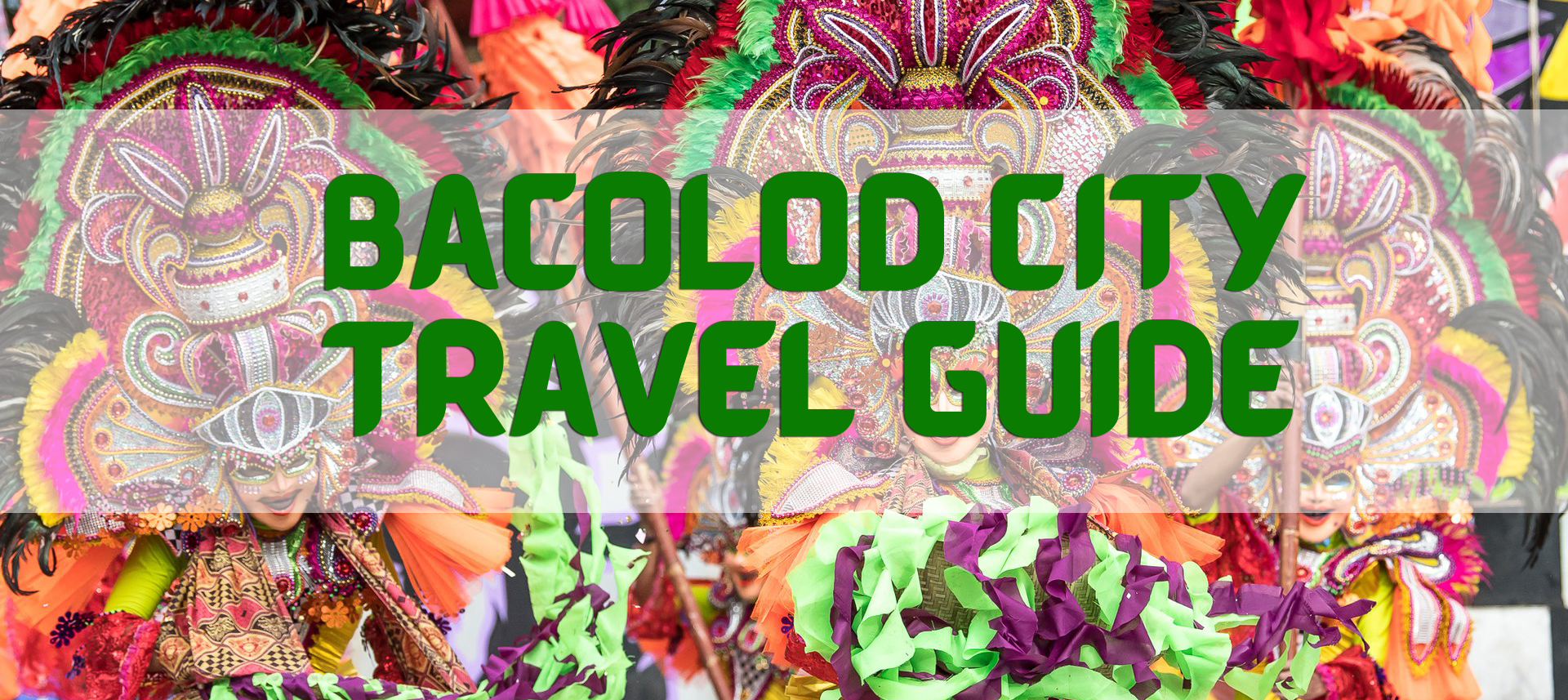 Bacolod City: Top 10 Must Visit Places, Attractions, Itinerary, Travel Tips & Budget