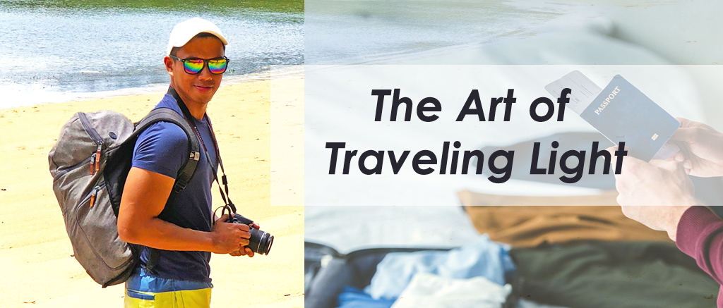 The Art of Traveling Light: Benefits, Tips and Techniques