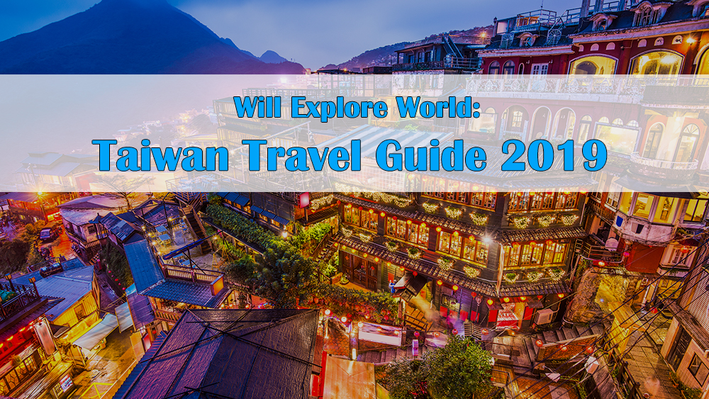 World Travel Guide: Top Places and Things to Do in Taiwan