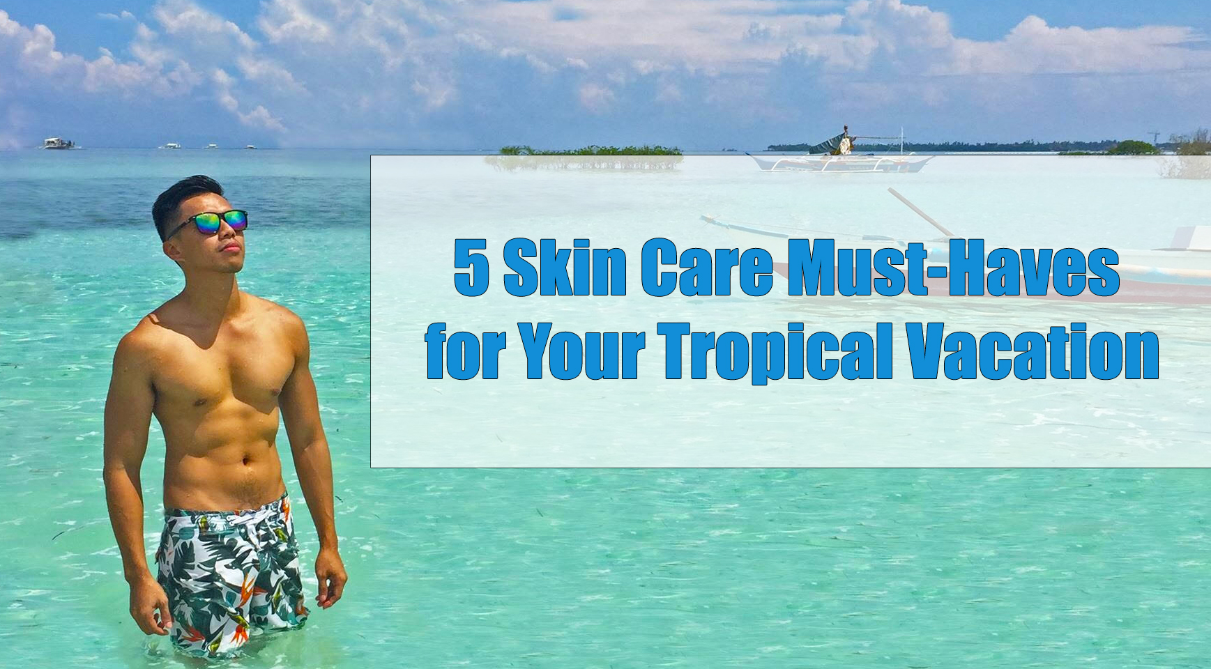 5 Skin Care Must-Haves for Your Tropical Vacation
