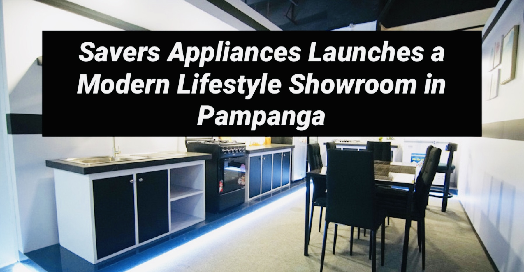 Savers Appliances Launches a Modern Lifestyle Showroom in Pampanga